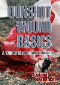 Tactical Response - Gunshot Wound Basics DVD